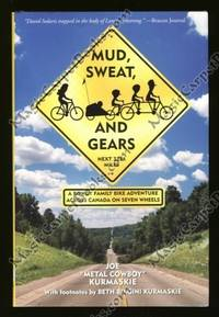 image of Mud, Sweat, and Gears: A Rowdy Family Bike Adventure Across Canada on Seven Wheels