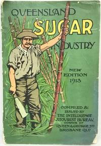 [AUSTRALIA] [SUGAR] Queensland Sugar Industry New Edition 1913