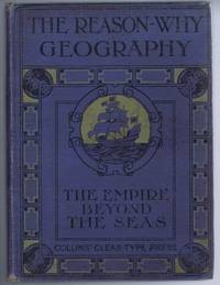 The Empire Beyond the Seas (Collins' 'Reason Why' Geography Series)