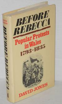 Before Rebecca, popular protests in Wales 1793-1835