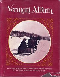 Vermont album;: A collection of early Vermont photographs,