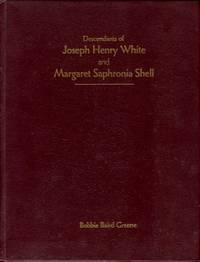 image of Descendants Of Joseph Henry White And Margaret Saphronia Shell