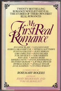 My First Real Romance: Twenty Bestselling Romance Novelists Reveal the Stories of Their Own First Real Romance by  Tom (Editors)  Silberkleit - Signed First Edition - 1985 - from Mirror Image Book (SKU: 052618001)