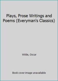 image of Plays, Prose Writings and Poems (Everyman's Classics)