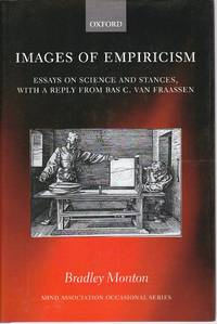 Images of Empiricism.  Essays on Science and Stances, With a Reply From Bas C. Fraassen.