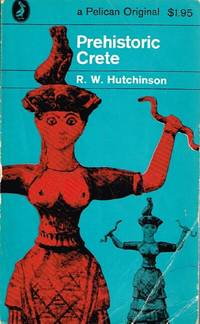 Prehistoric Crete by  R. W Hutchinson - Paperback - 1 - 1965 - from Round Table Books, LLC (SKU: 25552)