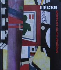Leger : modern art and the metropolis.