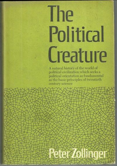 POLITICAL CREATURE An Evolutionary Reorientation, Zollinger, Peter
