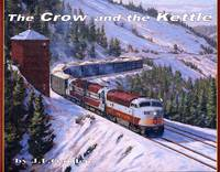 image of Crow and the Kettle: The Canadian Pacific Railway in Southern British Columbia and Alberta