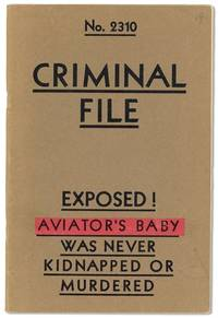 No. 2310 Criminal File Exposed! Aviator's Baby Was Never Kidnapped or Murdered [cover title]