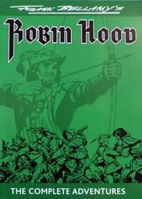 "FRANK BELLAMY'S ""ROBIN HOOD"": The Complete Adventures"