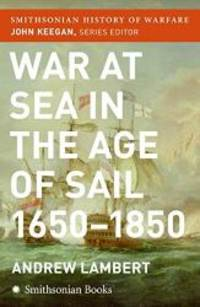 image of War at Sea in the Age of Sail (Smithsonian History of Warfare)
