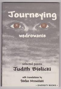 JOURNEYING. WEDROWANIE. Selected Poems