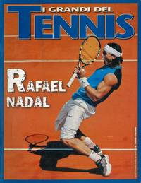 Rafael Nadal. I grandi del tennis.
