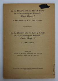 On The Pressures And The Flux Of Energy In A Gas According To Maxwell's Kinetic Theory, I And II...