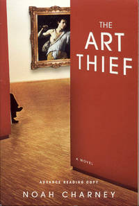 The Art Thief by  Noah Charney - Paperback - Signed - 2007 - from Bookmarc's (SKU: EC13582BB)