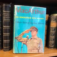 MACARTHUR: HIS RENDEVOUS WITH HISTORY [Signed by General Douglas MacArthur)