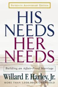 His Needs, Her Needs : Building an Affair-Proof Marriage by  Jr  Willard F. - Hardcover - 2001 - from ThriftBooks and Biblio.com
