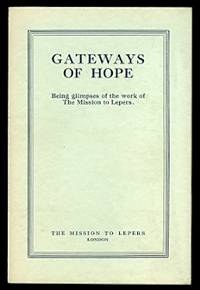 image of GATEWAYS OF HOPE:  BEING GLIMPSES OF THE WORK OF THE MISSION TO LEPERS.