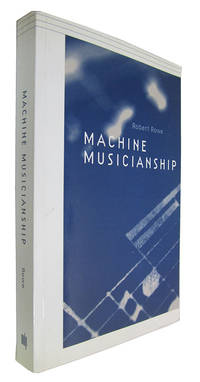 Machine Musicianship. by  Robert Rowe - Paperback - 2004 - from Veery Books (SKU: 1358)