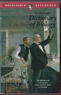 The Wordsworth Dictionary of Biology by Walker M. B. (edited by) - Paperback - First Edition - 1989 - from LES TEMPS MODERNES and Biblio.com