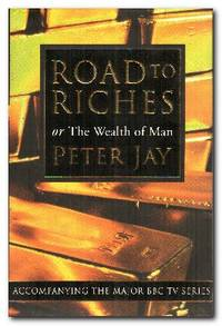 The Road To Riches Or the Wealth of Man