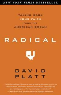 Radical : Taking Back Your Faith from the American Dream by David Platt - Paperback - 2010 - from ThriftBooks (SKU: G1601422210I4N00)