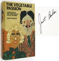 The Vegetable Passion. A History of the Vegetarian State of Mind