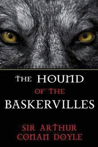 The Hound of the Baskervilles : A Sherlock Holmes Mystery