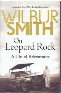 image of ON LEOPARD ROCK; A Life of Adventures