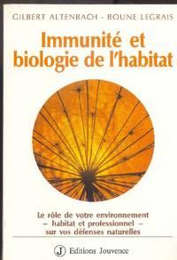 Immunité et biologie de l'habitat.  Le rôle de votre environnement - habitat et professionnel - sur vos défenses naturelles