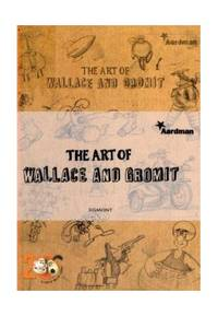 The Art of Wallace and Gromit (Wallace & Gromit)