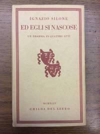 ED EGLI SI NASCOSE.