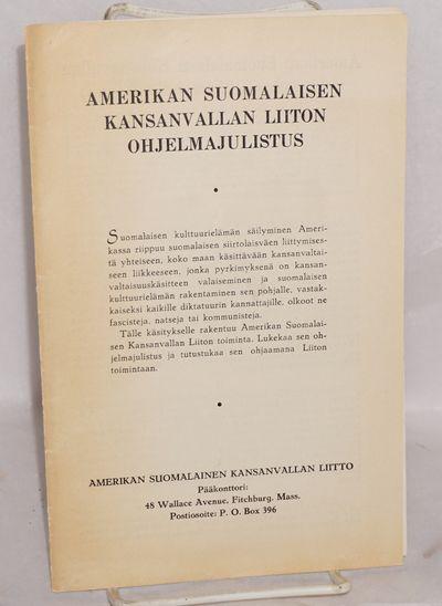 Fichtburg, MA: Amerikan Suomalaisen Kansanvallan Liiton, 1940. Single sheet folded to make 4-page br...