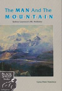 Man and the Mountain: Sydney Laurence\'s Mt. McKinley