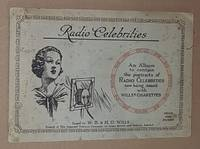 Radio Celebrities: al album to contain the portraits of Radio Celebrities now being issued with...