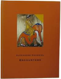 Alexandre Charriol: Encounters