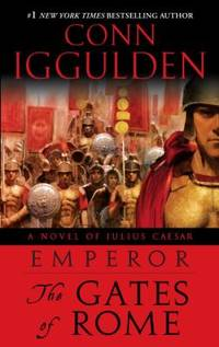 image of Emperor: the Gates of Rome : A Novel of Julius Caesar
