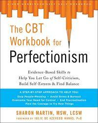 The CBT Workbook for Perfectionism: Evidence-Based Skills to Help You Let Go of Self-Criticism,...