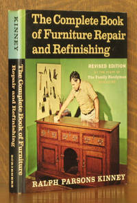 THE COMPLETE BOOK OF FURNITURE REPAIR AND REFINISHING by RALPH PARSONS KINNEY - Hardcover - Revised - 1971 - from Andre Strong Bookseller (SKU: 29070)