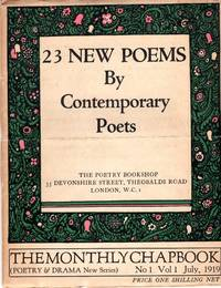 23 New Poems by Contemporary Poets: The Monthly Chapbook No. 1 Vol. 1 July, 1919 Poetry and Drama New Series