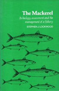 The Mackerel: Its Biology, Assessment and the Management of a Fishery