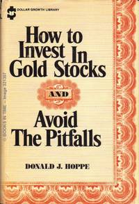 How to Invest In Gold Stocks : Signed First Edition