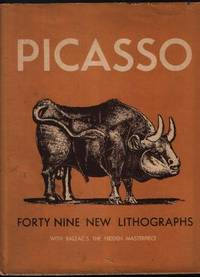 image of Picasso ; Forty Nine Lithographs Together With Honore Balzac's The Hidden Masterpiece, In The Form Of An Allegory