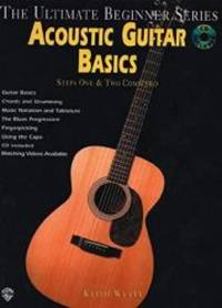 Ultimate Beginner Acoustic Guitar Basics: Steps One & Two (Book & CD) (The Ultimate...