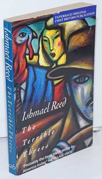 The terrible threes by  Ishmael Reed - Paperback - First Edition - 1993 - from Bolerium Books Inc., ABAA/ILAB (SKU: 45416)