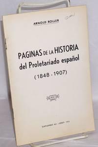 Paginas de la historia del Proletariado español (1848-1907) by  Arnold Roller - 1971 - from Bolerium Books Inc., ABAA/ILAB (SKU: 82889)