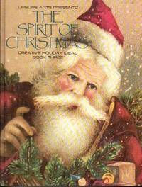 The Spirit Of Christmas, Creative Holiday Ideas/book Three