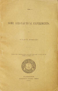 Some Aeronautical Experiments by  Wilbur Wright - Hardcover - 1903 - from James Cummins Bookseller and Biblio.com