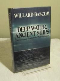 Deep Water, Ancient Ships: Treasure Vault of the Mediterranean